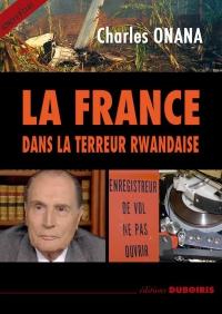La France dans la Terreur Rwandaise - Charles Onana